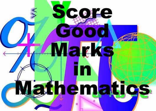 Score good marks in Mathematics